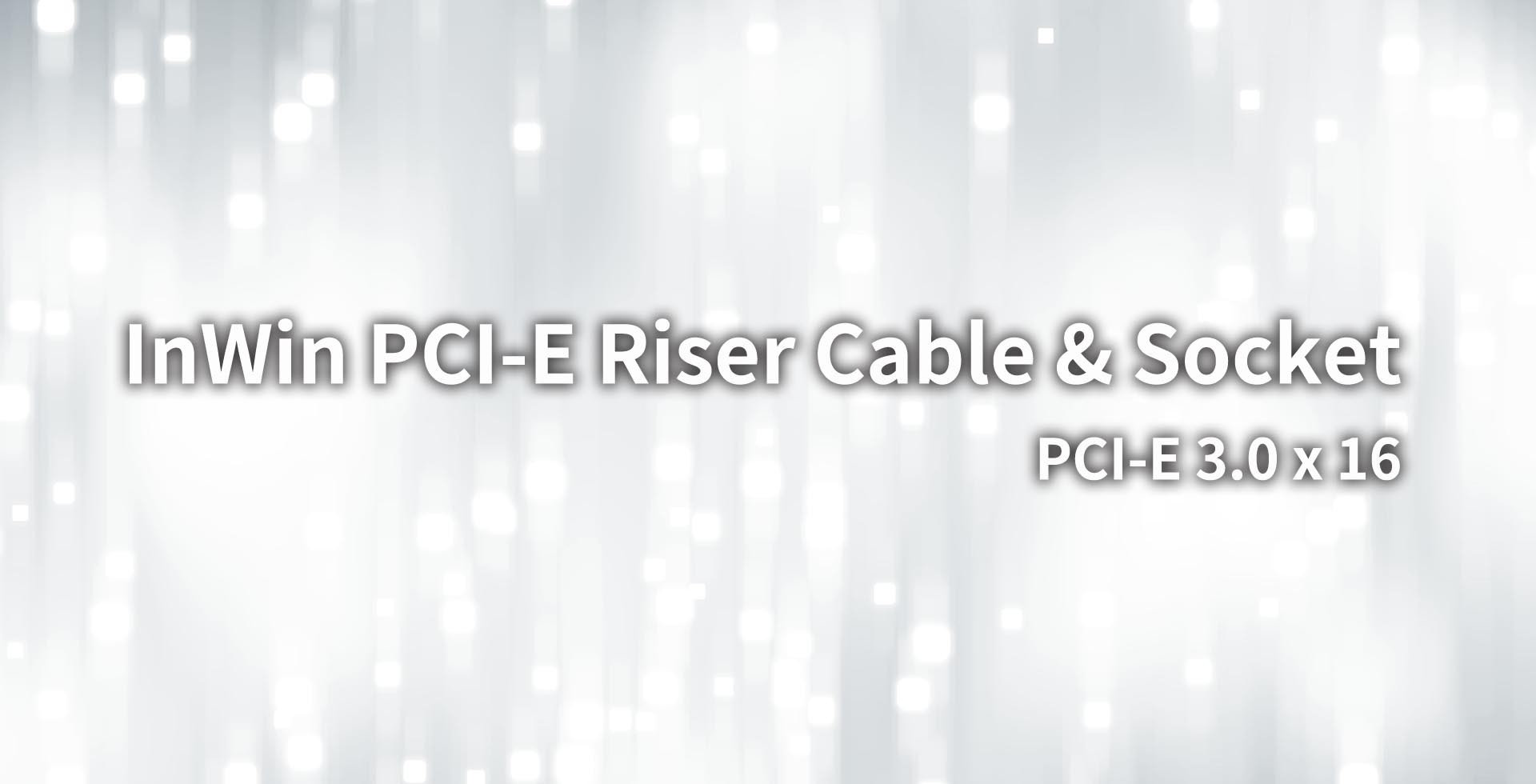 PCI-E Riser Cable & Socket